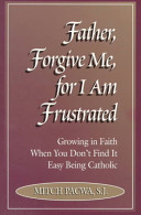 Read Online Father, Forgive Me, for I Am Frustrated For Free