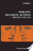 Percept, Decision, Action