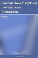 Sarcoma: New Insights for the Healthcare Professional: 2012 Edition Pdf/ePub eBook