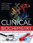 """Clinical Biochemistry E-Book: Metabolic and Clinical Aspects"" by William J. Marshall, Márta Lapsley, Andrew Day, Ruth Ayling"