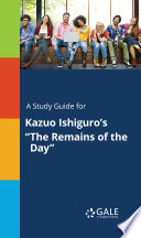 A Study Guide for Kazuo Ishiguro s  The Remains of the Day