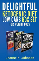Delightful Ketogenic Diet Low Carb Box Set for Weight Loss