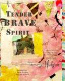 Tender Brave Spirit