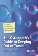 The Osteopath s Guide to Keeping Out of Trouble