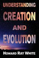 Understanding Creation and Evolution