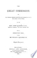 The Great Commission : Or, The Christian Church Constituted and Charged to Convey the Gospel to the World