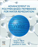 Advancement in Polymer Based Membranes for Water Remediation Book