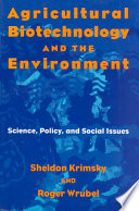 Agricultural Biotechnology and the Environment Book