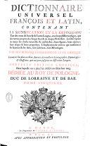 Dictionnaire universel françois et latin, vulgairement appelé dictionnaire de Trevoux