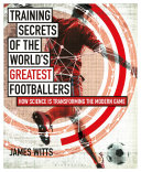 Training Secrets of the World's Greatest Footballers