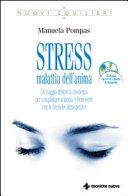 Stress, malattia dell'anima. Con CD Audio