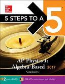 5 Steps to a 5  AP Physics 1  Algebra Based 2017