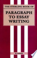 The Sterling Book Of Paragraph To Essay Writing