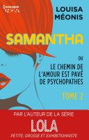 Samantha T2 - ou Le chemin de l'amour est pavé de psychopathes
