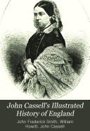 John Cassell s Illustrated History of England