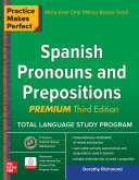 Practice Makes Perfect Spanish Pronouns and Prepositions, Premium 3rd Edition