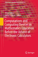 Computations and Computing Devices in Mathematics Education Before the Advent of Electronic Calculators