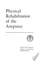 Physical Rehabilitation of the Amputee
