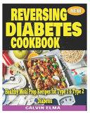 Reversing Diabetes Cookbook Book