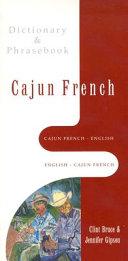 Cajun French English  English Cajun French Dictionary   Phrasebook
