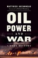 Oil, Power, and War [Pdf/ePub] eBook