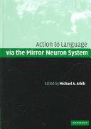 Action to Language via the Mirror Neuron System