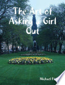 The Art of Asking a Girl Out