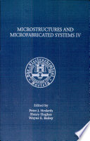 Proceedings of the Symposium on Microstructures and Microfabricated Systems IV Book