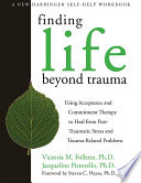 Finding Life Beyond Trauma Book