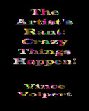 The Artist's Rant: Crazy Things Happen!