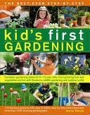 The Best-Ever Step-By-Step Kid's First Gardening