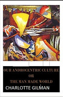 Our Androcentric Culture Or The Man Made World Illustrated