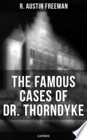 The Famous Cases Of Dr Thorndyke Illustrated