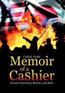 Memoir of a Cashier: Korean Americans, Racism, and Riots
