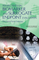 Perspectives on Biomarker and Surrogate Endpoint Evaluation