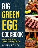 Big Green Egg  Big Green Egg Cookbook