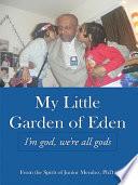 My Little Garden Of Eden