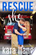 Rescue She  A Novel Book