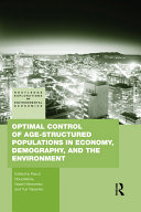 Optimal Control of Age structured Populations in Economy  Demography  and the Environment
