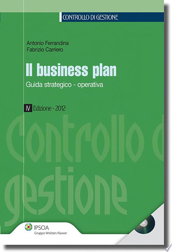 Il business plan. Guida strategico-operativa. Con CD-ROM