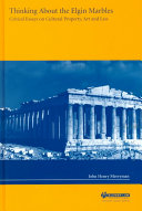 Thinking about the Elgin Marbles Critical Essays on Cultural Property  Art and Law