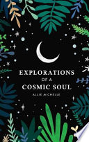 Explorations of a Cosmic Soul