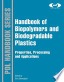 """Handbook of Biopolymers and Biodegradable Plastics: Properties, Processing and Applications"" by Sina Ebnesajjad"