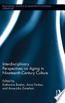 Interdisciplinary Perspectives On Aging In Nineteenth Century Culture