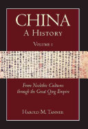 China  From Neolithic cultures through the Great Qing Empire 10 000 BCE 1799 CE