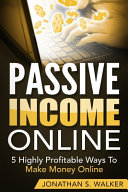 Passive Income Online - How to Earn Passive Income For Early Retirement Pdf/ePub eBook