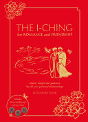 The I Ching for Romance and Friendship