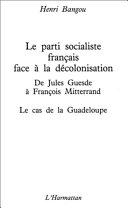 Pdf Le Parti socialiste français face à la décolonisation : de Jules Guesde à François Mitterrand Telecharger
