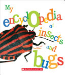 My Encyclopedia of Insects and Bugs Book