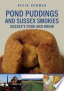 Pond Puddings and Sussex Smokies